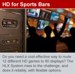 HLX Video Distribution for Sports Bars